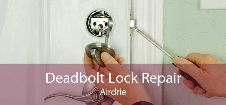 Deadbolt Lock Repair Airdrie