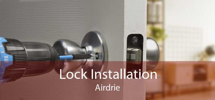 Lock Installation Airdrie