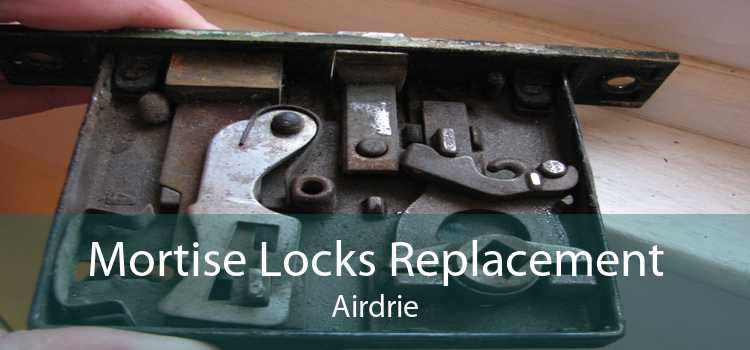 Mortise Locks Replacement Airdrie